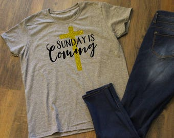 Sunday is Coming Easter T-shirt