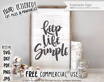 Keep Life Simple SVG Cut File, Simple Life SVG, Hand Lettered Cut File, Silhouette, Cricut, Farmhouse SVG, Farm Cut File, Country Living