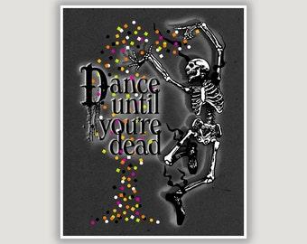 Dancer gift, Ballet Art Print, Dance Until You're Dead, macabre art, dance print, dance teacher gift, dancing skeleton, Halloween wall art