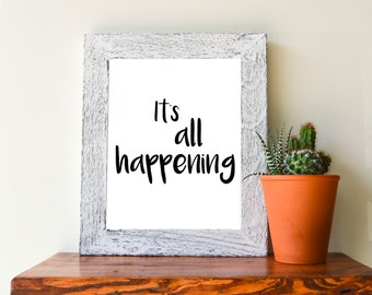 "It's All Happening, black and white, 8""x10"" instant downloadable print"