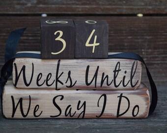 Vintage Wedding Countdown Block Set/Weeks Until We Say I Do