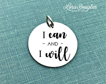 I Can and I Will, Engraved Charm, Silver Charm, Charm Bracelet, Charm, Sterling Silver, Stainless Steel, Jewelry