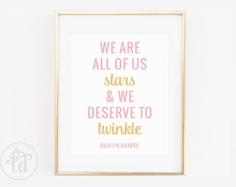We Are All of Us Stars and We All Deserve to Twinkle Print - Gold Glitter and Pink - 8 x 10- INSTANT DOWNLOAD