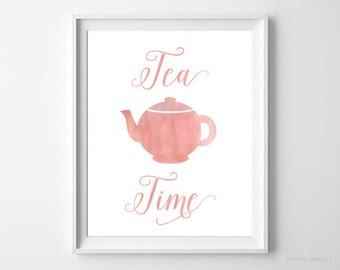 Tea Time Wall Art Tea Time Print Digital Print Printable Art Coral Blush Pink Watercolor Tea Time Poster Kitchen Art Tea Decor Tea Print