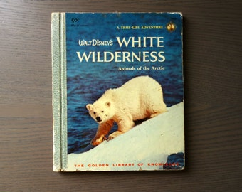 Vintage Disney Book, 1958 Walt Disney's White Wildnerness:  Animals of the Arctic, A True Life Adventure, Golden Library of Knowledge Book