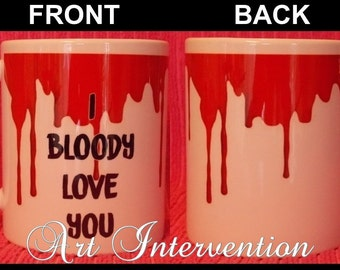 Bloody Valentines Day mugs - I bloody love you - Goth, gory, alternative