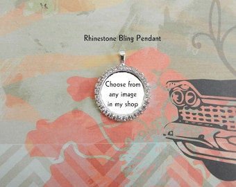 Rhinestone Bling Pendant,  Necklace or Keyring Glass Art Print Jewelry, Choose from any image in my shop, read description for details