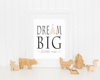 DIGITAL Dream Big Little One Nursery Print, Tribal Wall Decor, Baby Girl Nursery, Playroom Artwork, Teepee Print - ANY SIZE