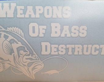 Bass Fishing Vinyl Decal, Bass Decal,Fishing Decal,Weapons Of Bass Destruction, Fisherman Decal, Boat decal, Bass Boat Decal, Redneck Decal