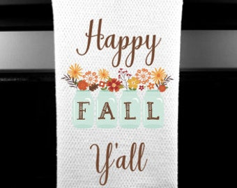 Happy Fall Y'all Kitchen Towel, hostess gift, southern, y'all, fall kitchen decor, hand towel, housewarming, wedding