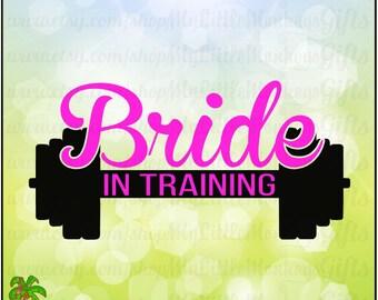 Bride in Training Barbell Design Instant Download SVG, DFX file and High Quality 300 dpi JPEG