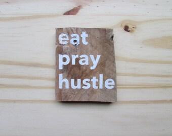 Eat Pray Hustle Magnet - Rustic Kitchen Decor - Repurposed wood magnet
