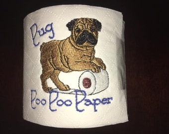 Novelty Embroidered 'Pug poo poo paper' toilet roll **ideal gift**