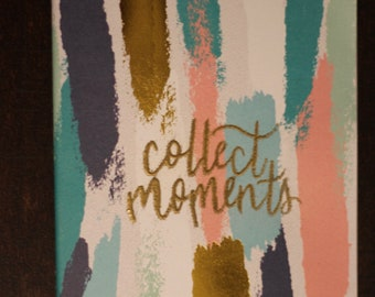 "Hand Lettered Journal; ""Collect Moments"""