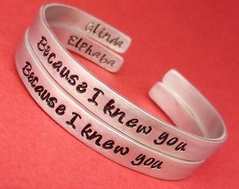 Wicked Inspired - Because I knew you. Glinda & Elphaba Friendship Bracelets - A Set of 2 Hand Stamped Bracelets