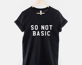 So Not Basic Streetwear Slogan Hipster T-Shirt