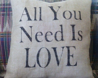 """All You Need Is Love Burlap Stuffed Pillow 14"""" x 14"""""""