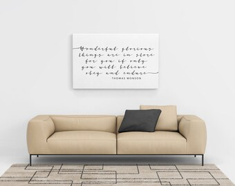 Thomas S Monson Quote - Thomas Monson Quote Sign - Wondrous Things - Canvas Print - Modest Home - Wall Hanging