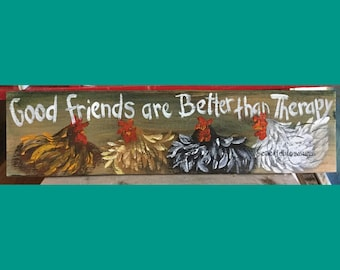 """5.5"""" X 21"""" #206 Good Friends are Better than Therapy Sign Original Painting"""