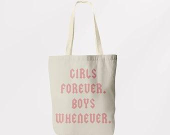 Girls Forever, Boys Whenever Tote Bag  / Shoulder Bag / Book Bag / Shopping Sachel / Graphic Logo Eco Friendly Bag