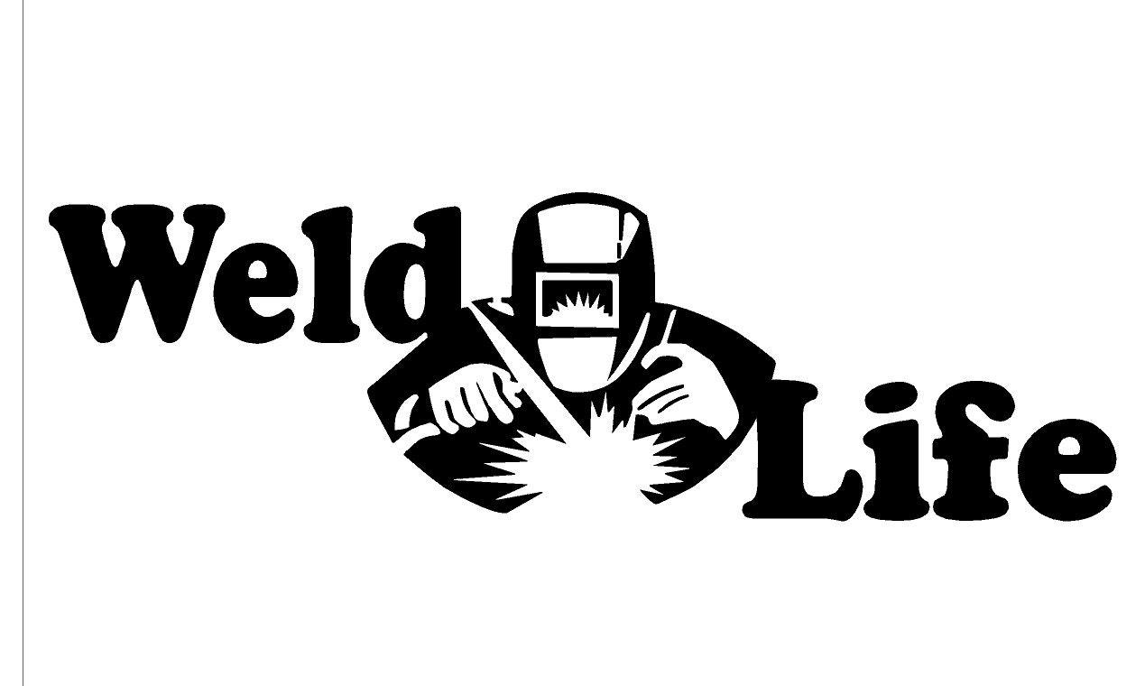 Weld Life Welder Welding 7 Vinyl Decal Window Sticker