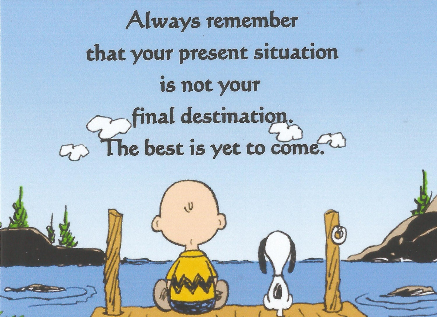 Charlie Brown with Snoopy..Always Remember..The Best Is Yet