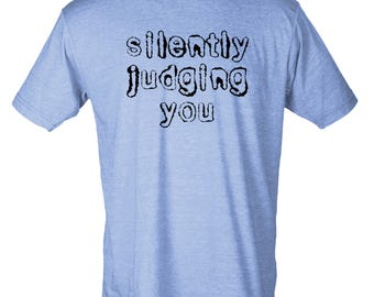 Sliently Judging You - Hipster Unisex Tee