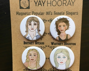 Female 90's singer, pin button badges, magnets hand drawn illustrations, Britney Spears, Whitney Houston, Beyoncé, and Christina Aguilera