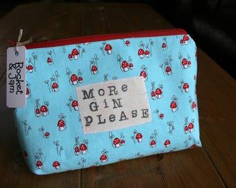 Bespoke / Handmade large cosmetics / Makeup bag < Gin Lover > slogan / fun Toadstools bag