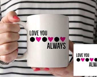Love You Always Sublimation Mug Design 10/11oz Instant Download