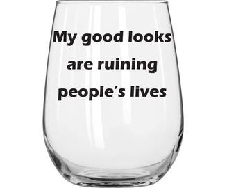 My Good Looks Are Ruining People's Lives - Michael Kelso  - That 70s Show - 1 Glass - You Choose Glass Style and Color