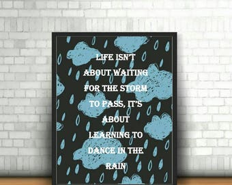 Dance In The Rain Quote, Inspirational Quote, Print