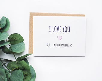 Love 1 - I love you...but with conditions card