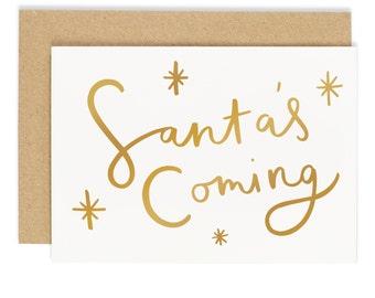Santa's Coming Christmas Card - Gold foil card - Holiday Card - CC97