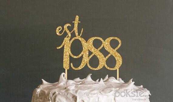 30th Birthday Cake Topper est 1988 Thirtieth Birthday Cake