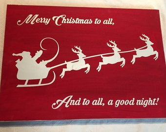 Wood Sign - Merry Christmas to All, And to all, a Good Night! - 11x16