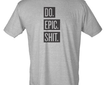 Do Epic Shit - Vintage Style Hipster Unisex Tee