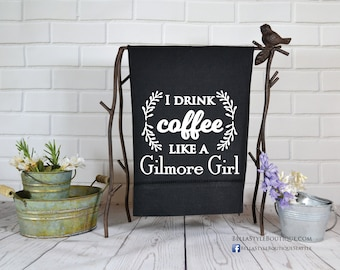 Hemstitched Towel: I Drink Coffee Like A Gilmore Girl