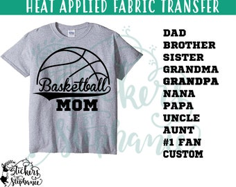 IRON ON v47-A Basketball Mom Dad Brother Sister Fan Heat Applied T-Shirt Transfer *Specify Color Choice in Notes or BLACK Vinyl