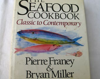 The SEAFOOD COOKBOOK Classic To Contemporary 1st Ed Bryan Miller Pierre Franey