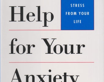 Self-Help For Your Anxiety (How to Eliminate Fear and Stress from Your Life) (Hardcover, Stress Management, Fear, Self-Help) 1991