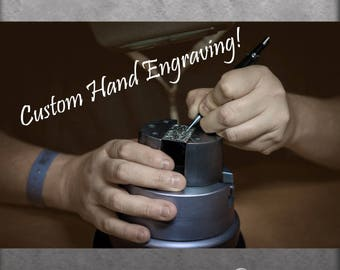 Custom Hand Engraving - By Consultation Only