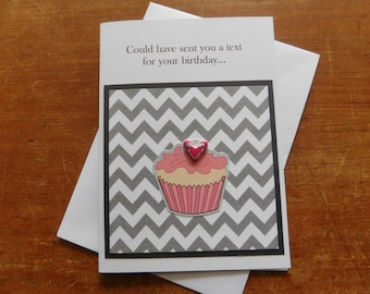 Birthday Card - Text Birthday Card - Cupcake birthday Card -with cupcake embellishment