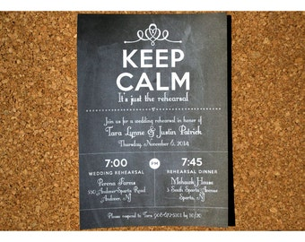 Keep Calm Rehearsal Invitation - Chalboard Invitation - Keep Calm Chalkboard Rehearsal Invite