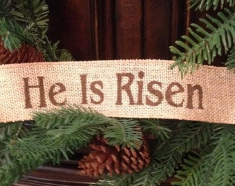 Primitive Wired Burlap Ribbon Easter Banner HE IS RISEN Garland Handmade Painted New Color Choices