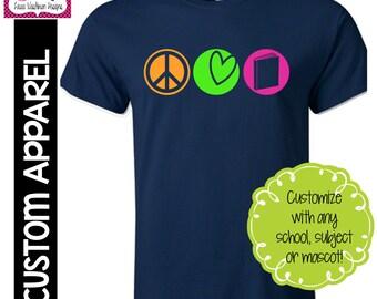 """CUSTOM APPAREL: Custom """"Peace, Love, Read/School Subject"""" T-Shirt"""