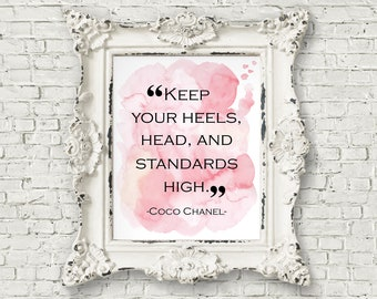 Keep Your Heels Head and Standards High Print - Coco Chanel Quote, Chanel Decor, Chanel Prints, Pink Watercolor, Blush Vanity Decor (#159)