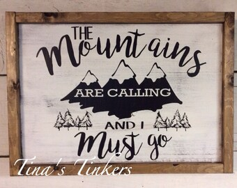 The mountains are calling and I must go. Woodland nursery. Outdoorsman. Rustic painted wood sign. Be adventurous. Gift for dad.