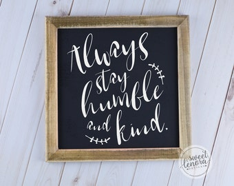 Always Stay Humble and Kind Rustic Wood Sign with Barnwood Frame