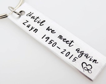 Memorial Keychain, Until we meet again, Custom with name and dates, Loss grief mourning, remembrance, lost love, widow widower, keychain